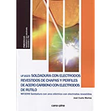UF1623 Soldadura con electrodos revestidos de chapas y perfiles de acero carbono con electrodos de rutilo