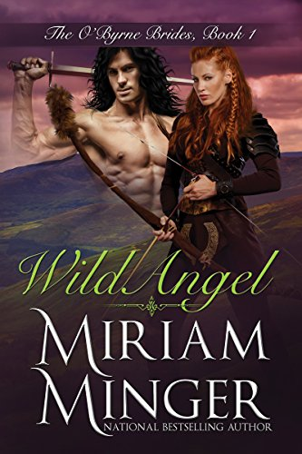Wild Angel (The O'Byrne Brides Series Book 1) (English Edition) (Miriam Minger Ebooks)