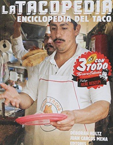 La tacopedia. Enciclopedia del taco (Spanish Edition) by Deborah Holtz (2015-10-05)