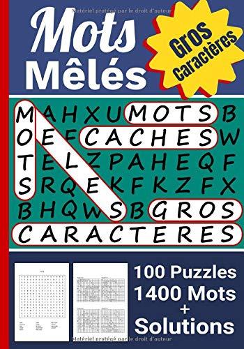 Mots Mêlés: Mots Cachés Adultes avec Solutions | 100 Puzzles - 1400 Mots `| Gros caractères - 17,78 x 25,4 cm, 126 pages par Mes Mots Mêlés Préférés Editions