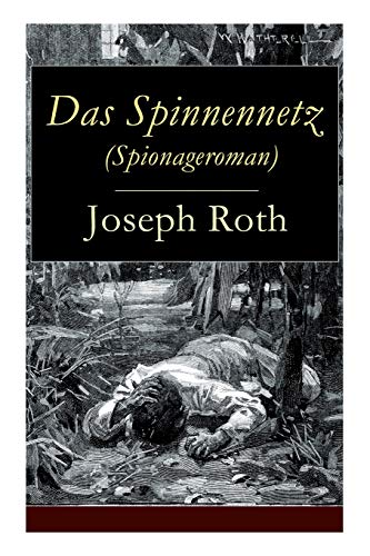 Das Spinnennetz (Spionageroman): Historischer Kriminalroman (Zwischenkriegszeit)
