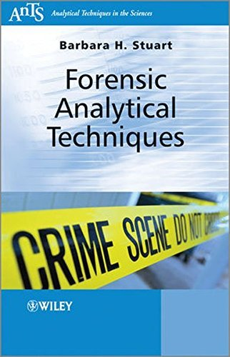 Forensic Analytical Techniques (Analytical Techniques in the Sciences (AnTs) *) by Barbara H. Stuart (2013-01-11)