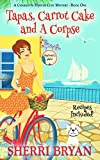 Tapas, Carrot Cake and a Corpse (A Charlotte Denver Cozy Mystery, Culinary Cozy Mystery Book 1) (English Edition)...