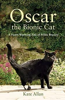 Oscar: The Bionic Cat (English Edition) par [Allan,Kate]