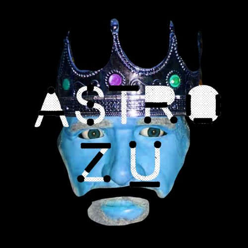 Astro Zu - Zillion Dollar Uh