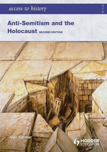 Access to History: Anti-Semitism and the Holocaust Second Edition by Alan Farmer (2009-06-26)