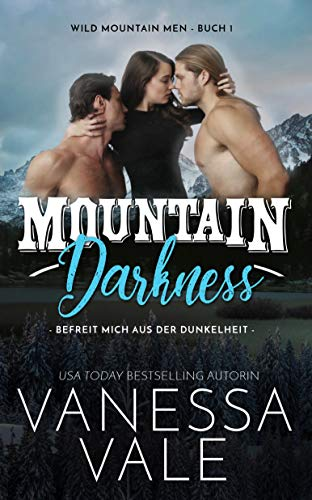 Mountain Darkness: befreit mich aus der Dunkelheit (Wild Mountain Men 1)