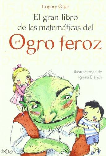 Gran libro de las matematicas del ogro feroz, el (Libros Ilustrados) por Grigory Oster