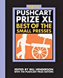 Pushcart Prize XL 2016: Best of the Small Presses