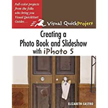 [(Creating a Photo Book and Slideshow with Iphoto 5 : Visual QuickProject Guide)] [By (author) Elizabeth Castro] published on (June, 2005)