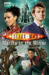 Doctor Who - Martha in the Mirror (New Series Adventure 22) by Justin Richards (2008-04-10)