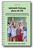 Individuelle Förderung planen mit IFDE: Individuelle Förderplanung, Dokumentation und Evaluation für die Förderschwerpunkte geistige und körperlich-motorische Entwicklung - Helge Schulz zur Wiesch