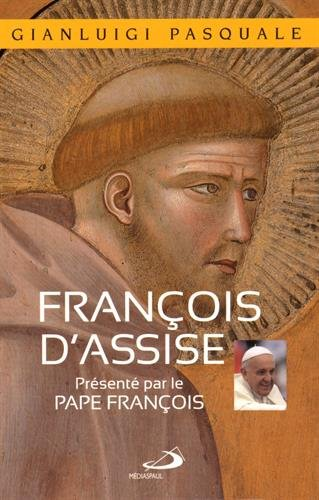 François d'Assise : A l'aube d'une existence joyeuse