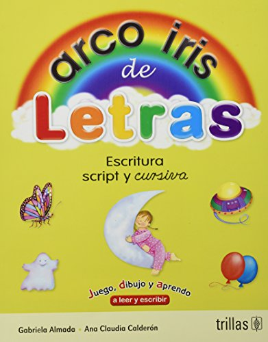 Arco iris de letras / Rainbow Letters: Escritura script y cursiva. Juego, dibujo y aprendo a leer y a escribir / Script and Cursive Writing. Play, Draw and Learn How to Read and Write