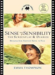 Sense and Sensibility: The Screenplay and Diaries (Newmarket Shooting Script) by Emma Thompson (2007-07-10)