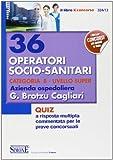 36 operatori socio-sanitari categoria B. Livello Super. Azienda ospedaliera G. Brotzu Cagliari. Quiz a risposta multipla commentata per le prove concorsuali