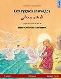 les cygnes sauvages khoo h?ye wahshee livre bilingue pour enfants adapt? d un conte de f?es de hans christian andersen fran?ais persan farsi dari