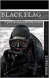 BLACK FLAG: A special-ops technothriller of the 9/11 years
