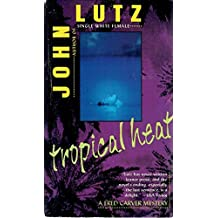 Tropical Heat: A Fred Carver Mystery by John Lutz (1995-03-06)