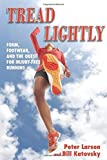 Tread Lightly: Form, Footwear, and the Quest for Injury-Free Running by Bill Katovsky (2012-06-01)