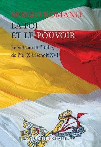 La foi et le pouvoir : Le Vatican et l'Italie, de Pie IX à Benoît XVI