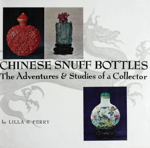 Chinese Snuff Bottles: The Adventures and Studies of a Colletor (English Edition)