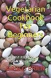 Vegetarian Cookbook For Beginners: THE BEST RECIPES OF KITCHEN VEGETARIAN