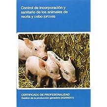 Control de incorporación y sanitario de los animales de recría y cebo (UF2168)