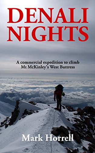 free kindle book Denali Nights: A commercial expedition to climb Mt McKinley's West Buttress (Footsteps on the Mountain travel diaries Book 20)
