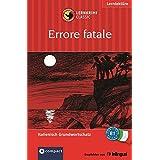 Errore fatale: Compact Lernkrimi. Italienisch Grundwortschatz - Niveau B1