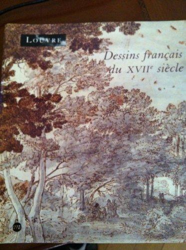 Dessins français du XVIIe siècle : Dans les coll...