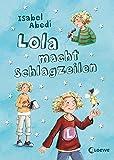 Lola, Band 2: Lola macht Schlagzeilen - Isabel Abedi