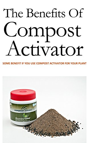 the-benefits-of-compost-activator-some-benefit-if-you-use-compost-activator-for-your-plant