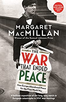 The War that Ended Peace: How Europe abandoned peace for the First World War par [MacMillan, Margaret]