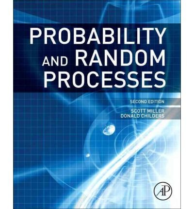 [ PROBABILITY AND RANDOM PROCESSES WITH APPLICATIONS TO SIGNAL PROCESSING AND COMMUNICATIONS BY CHILDERS, DONALD](AUTHOR)HARDBACK