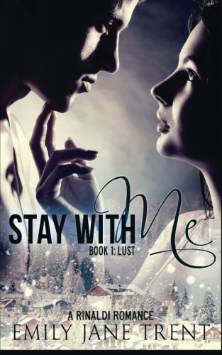 Stay With Me (Book 1: Lust) (Kyra's Story) by Emily Jane Trent (2015-03-08)