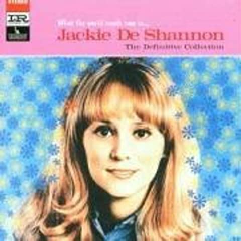 what the world needs now is jackie deshannon