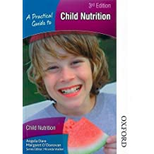 A Practical Guide to Child Nutrition 3rd Edition by Angela Dare (25-Jun-2009) Paperback