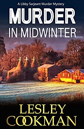Murder in Midwinter: An addictive cozy mystery novel set in the village of  Steeple Martin (A Libby Sarjeant Murder Mystery Book 3)