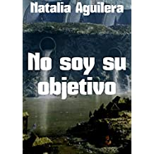 No soy su objetivo (Spanish Edition)