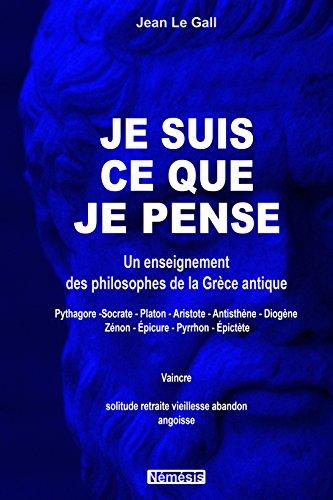 je-suis-ce-que-je-pense-un-enseignement-des-philosophes-de-la-grece-antique-pythagore-socrate-platon