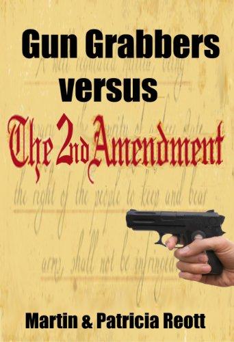 Gun Grabbers Versus The Second Amendment (Islamorealist Series Book 6) (English Edition) -