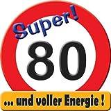 Schild 50 cm Super Verkehrsschild Zahl 80 | Mit Text und voller Energie | Geburtstagsschild | Verkehrszeichen | Straßenschild