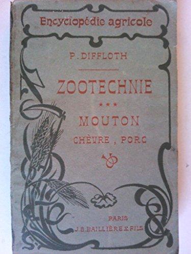 Zootechnie / mouton, chèvre, porc / Encyclopédie Agricole / Agriculture / Élevage / Tome III par Paul Diffloth /