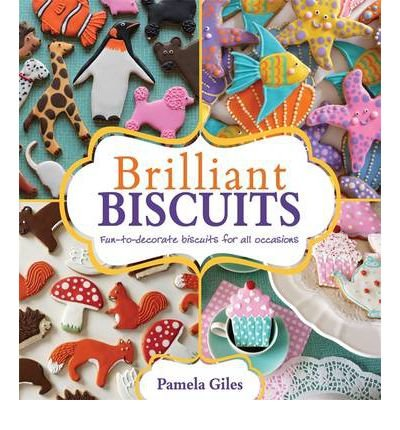 Brilliant Biscuits: Fun-to-decorate Biscuits for All Occasions (Paperback) - Common