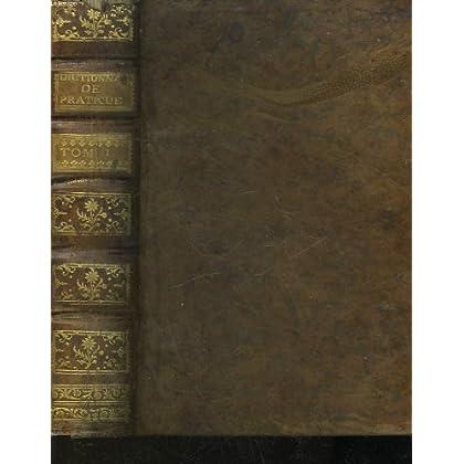 Dictionnaire de droit et de pratique contenant l'explication des termes de droit, d'ordonnances, de coutumes & de pratique. tome premier a-h