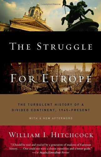 The Struggle for Europe: The Turbulent History of a Divided Continent 1945 to the Present Reprint by Hitchcock, William I. (2004) Paperback