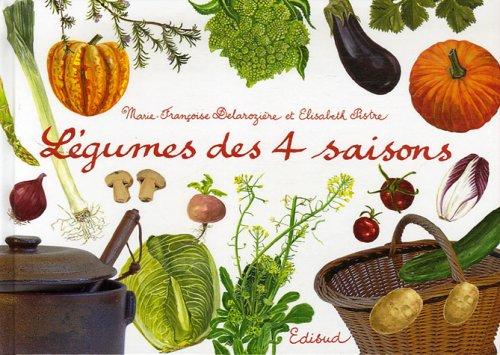 Légumes des 4 saisons par Marie-Françoise Delarozière