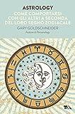 Scarica Libro Astrology Come comportarsi con gli altri a seconda del loro segno zodiacale (PDF,EPUB,MOBI) Online Italiano Gratis