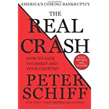 The Real Crash: America's Coming Bankruptcy - How to Save Yourself and Your Country by Peter D. Schiff (2014-04-08)